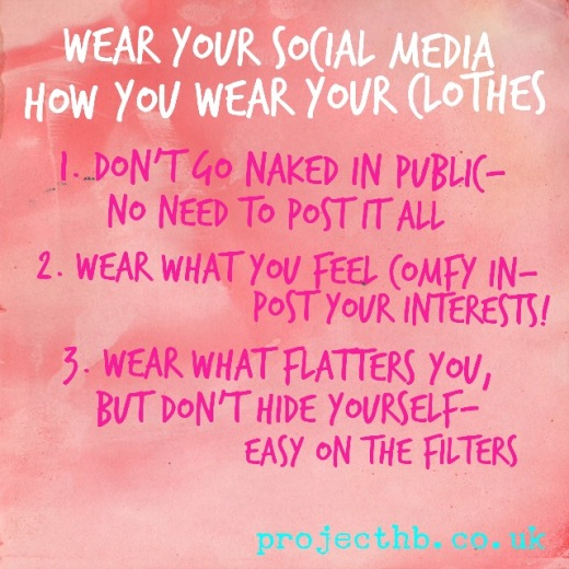Wear your Social Media how you wear your clothes, some tips for sensible social media use from Project HB